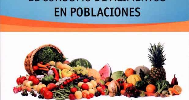 Métodos para estudiar el consumo de los alimentos en poblaciones